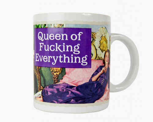 "Kaffeebecher - Tasse ""Queen of fucking everything"" Classic"
