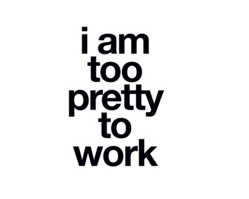 "Postkarte ""I'm too pretty to work"""